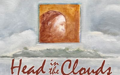 """Aug-Sep 2018 """"Head in the Clouds"""""""
