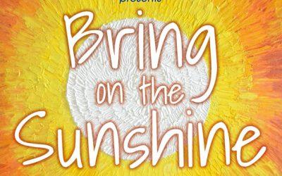 "May-Jul 2018: ""Bring on the Sunshine"""