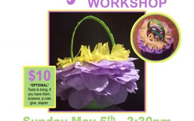 May 5th – May Baskets Workshop