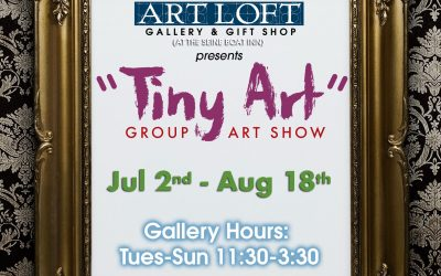 """Jul 2 – Aug 18 2019: """"Tiny Art"""""""