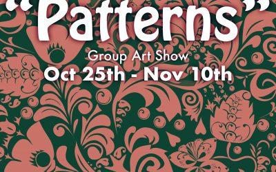 "Oct 25-Nov 10: ""Patterns"" Group Art Show"